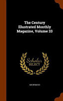 The Century Illustrated Monthly Magazine  Volume 33 PDF