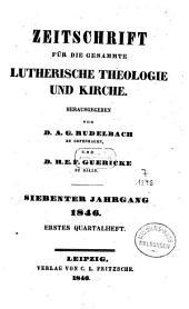 Zeitschrift für die gesammte lutherische Theologie und Kirche: Band 7