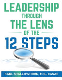 Leadership Through the Lens of the 12 Steps