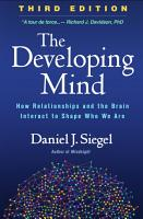 The Developing Mind  Third Edition PDF