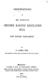 Observations on Mr. Strutt's Amended Railway Regulation Bill Now Before Parliament: Volume 5
