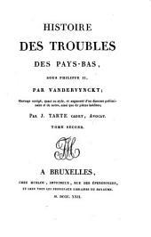 Histoire des troubles des Pays-Bas sous Philippe II. Ouvrage corr. et augm. par J. Tarte: Volume2