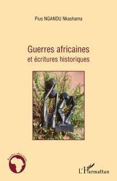 Guerres africaines et écritures historiques