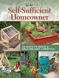 DIY Projects for the Self Sufficient Homeowner Book