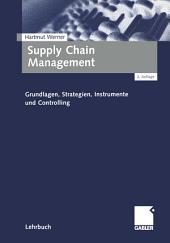 Supply Chain Management: Grundlagen, Strategien, Instrumente und Controlling, Ausgabe 2