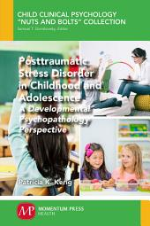 Posttraumatic Stress Disorder in Childhood and Adolescence: A Developmental Psychopathology Perspective