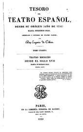 Tesoro del teatro español: desde su orígen (año de 1356) hasta nuestros días; arreglado y dividido in cuatro partes, Volumen 1