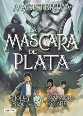 Magisterium. La máscara de plata: Magisterium 4