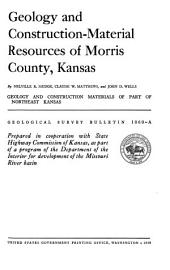 Geology and Construction-material Resources of Morris County, Kansas