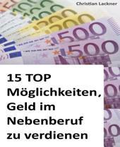 15 TOP Möglichkeiten, Geld im Nebenberuf zu verdienen