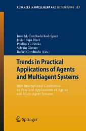 Trends in Practical Applications of Agents and Multiagent Systems: 10th International Conference on Practical Applications of Agents and Multi-Agent Systems