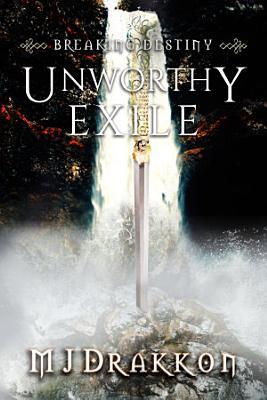 Unworthy Exile