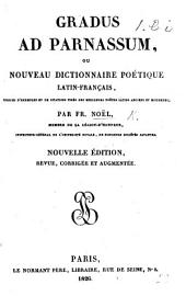 Gradus ad Parnassum, ou nouveau dictionnaire poétique Latin-Français, fait sur le plan du Magnum Dictionarium Poeticum du P. Vanière, enrichi d'exemples et de citations tirés des meilleurs poètes Latins, anciens et modernes