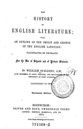The History of English Literature  with an Outline of the Origin and Growth of the Enlish Language PDF