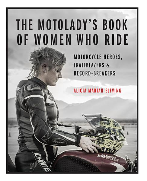 Download The MotoLady s Book of Women Who Ride Book