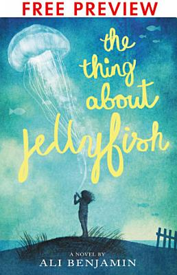 The Thing About Jellyfish   FREE PREVIEW EDITION  The First 11 Chapters