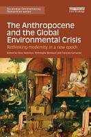 The Anthropocene and the Global Environmental Crisis PDF