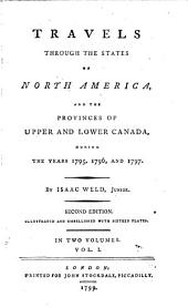 Travels Through the States of North America, and the Provinces of Upper and Lower Canada: During the Years 1795, 1796, and 1797, Volume 2