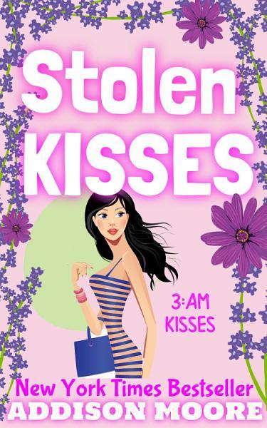 Download Stolen Kisses  3 AM Kisses 11  Book
