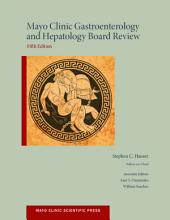 Mayo Clinic Gastroenterology and Hepatology Board Review: Edition 5