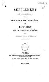 Supplément aux diverses éditions des oeuvres de Molière: ou, Lettres sur la femme de Molière et poésies du comte de Modène, son beau-père, Volume1