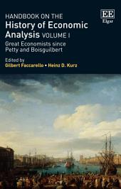 Handbook on the History of Economic Analysis Volume I: Great Economists Since Petty and Boisguilbert