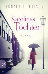 Karolinas Töchter: Roman, Ausgabe 2