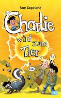 Charlie wird zum Tier PDF