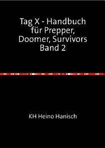 Tag X   Handbuch f  r Prepper  Doomer  Survivors   Band 2 PDF