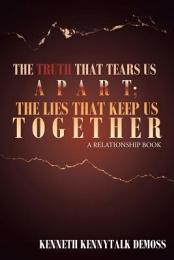 The Truth That Tears Us Apart; the Lies That Keep Us Together
