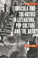 Dracula and the Gothic in Literature, Pop Culture and the Arts