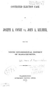 Contested Election Case of Joseph A. Conry Vs. John A. Keliher, from the Ninth Congressional District of Massachusetts