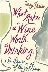 What Makes a Wine Worth Drinking Book