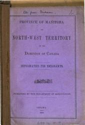Province of Manitoba and North-West Territory of the Dominion of Canada: Information for Emigrants