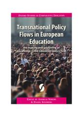 Transnational Policy Flows in European Education: the making and governing of knowledge in the education policy field