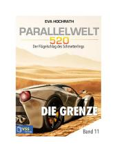 Parallelwelt 520 - Band 11 - Die Grenze: Der Flügelschlag des Schmetterlings