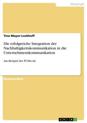 Die erfolgreiche Integration der Nachhaltigkeitskommunikation in die Unternehmenskommunikation PDF