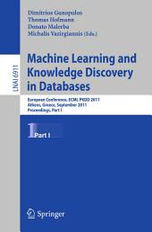 Machine Learning and Knowledge Discovery in Databases: European Conference, ECML PKDD 2010, Athens, Greece, September 5-9, 2011, Proceedings, Part 1