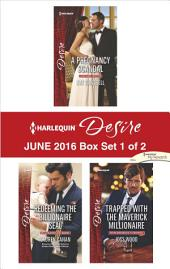 Harlequin Desire June 2016 - Box Set 1 of 2: A Pregnancy Scandal\Redeeming the Billionaire SEAL\Trapped with the Maverick Millionaire