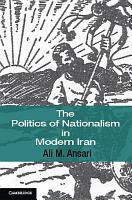 The Politics of Nationalism in Modern Iran PDF