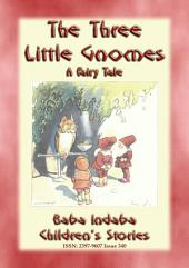 THE THREE LITTLE GNOMES - A Fairy Tale Adventure: Baba Indaba's Children's Stories - Issue 340