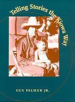 Telling Stories the Kiowa Way PDF