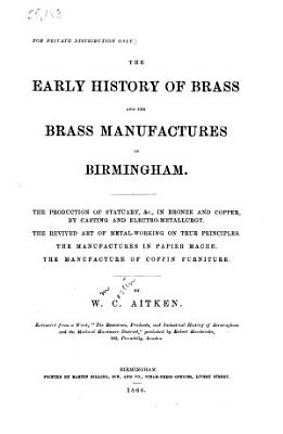 The Early History of Brass and the Brass Manufactures of Birmingham     PDF