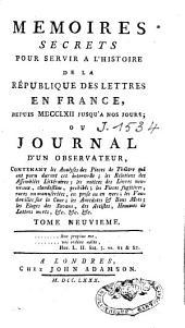Mémoires secrets: pour servir à l'histoire de la république des lettres en France, depuis MDCCLXII jusqu'à nos jours, ou Journal d'un observateur [...], Volume5