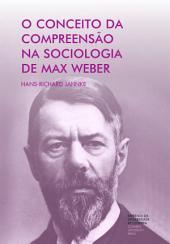 O conceito da compreensão na sociologia de Max Weber