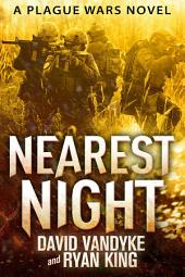 Nearest Night: Plague Wars Book 5