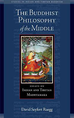 The Buddhist Philosophy of the Middle