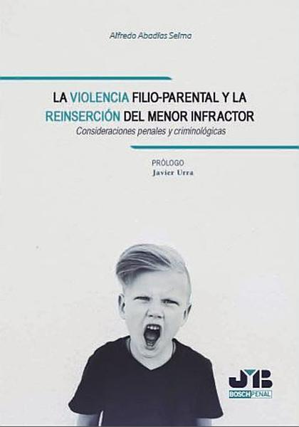 La violencia filio parental y la reinserci  n del menor infractor PDF