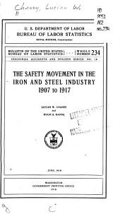 The Safety Movement in the Iron and Steel Industry, 1907 to 1917