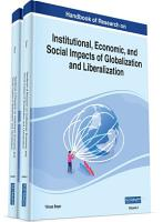 Handbook of Research on Institutional  Economic  and Social Impacts of Globalization and Liberalization PDF